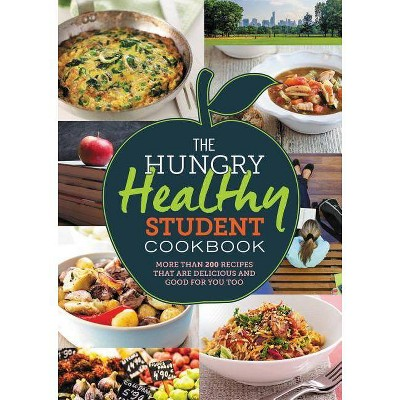 The Hungry Healthy Student Cookbook - by Spruce (Paperback)