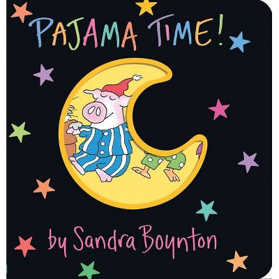 Pajama Time 05/05/2015 Juvenile Fiction - by Sandra Boynton (Board Book)