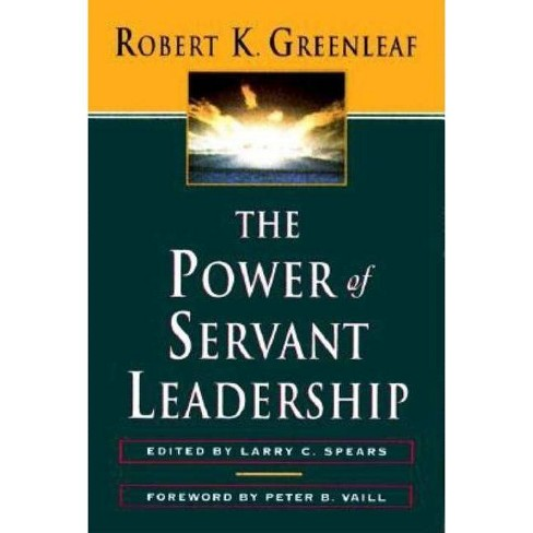 The Power of Servant-Leadership - by  Robert K Greenleaf (Paperback) - image 1 of 1