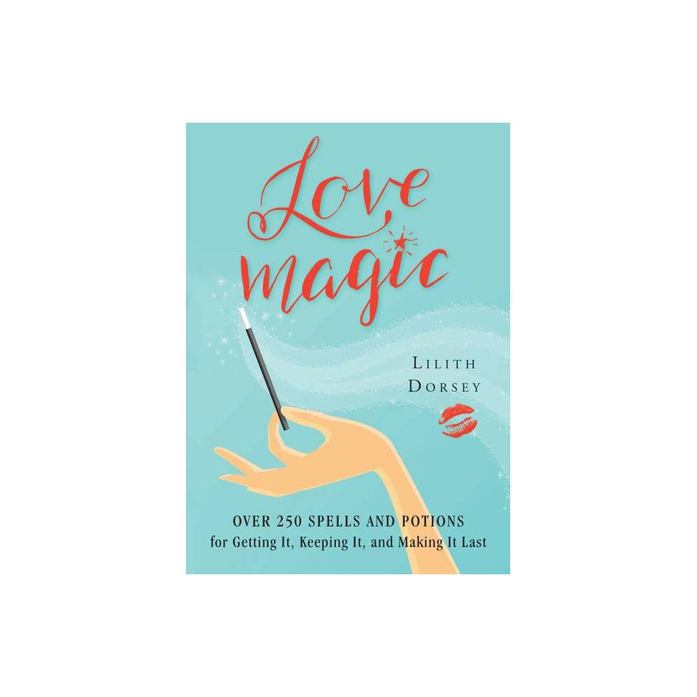 Love Magic By Lilith Dorsey Paperback
