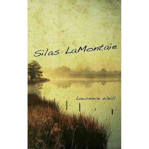 Silas LaMontaie - by  Lawrence Weill (Hardcover) - image 1 of 1