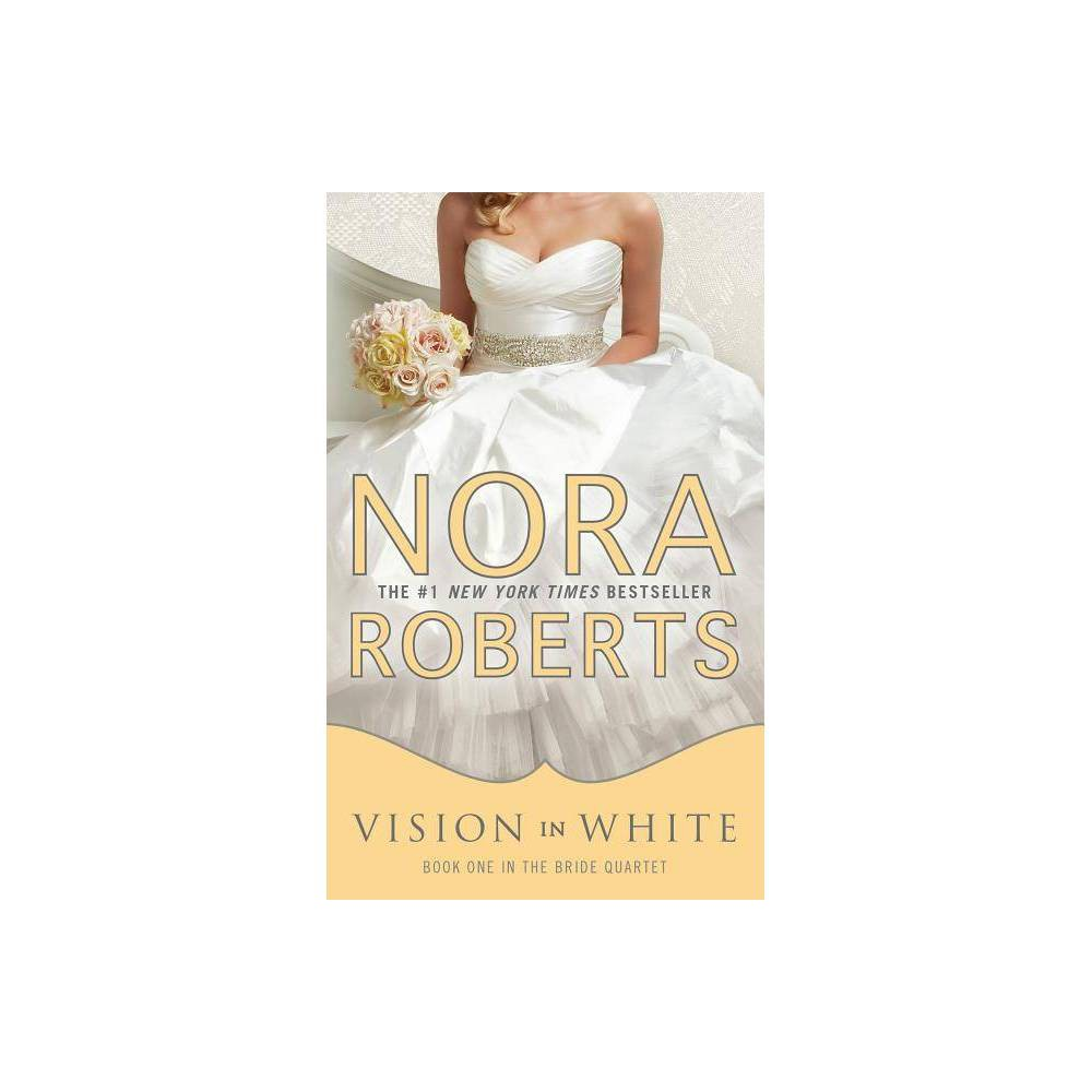 Vision In White Bride Quartet By Nora Roberts Paperback