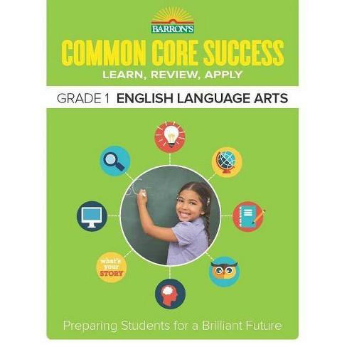Barron's Common Core Success Grade 1 English Language Arts - by  Barron's Educational Series (Paperback) - image 1 of 1