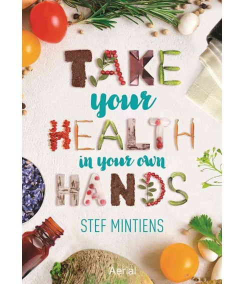 Take Your Health in Your Own Hands (Paperback) (Stef Mintiens) - image 1 of 1