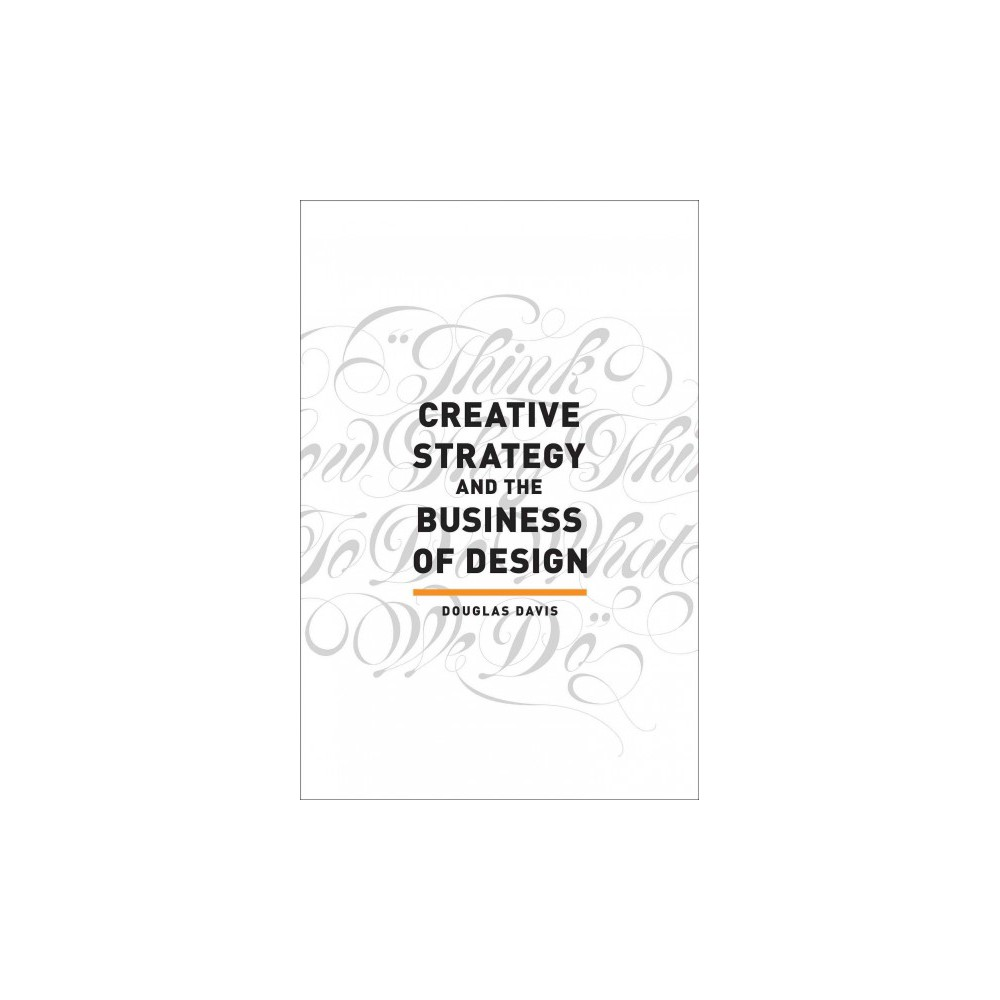 Creative Strategy and the Business of Design (Paperback) (Douglas Davis)