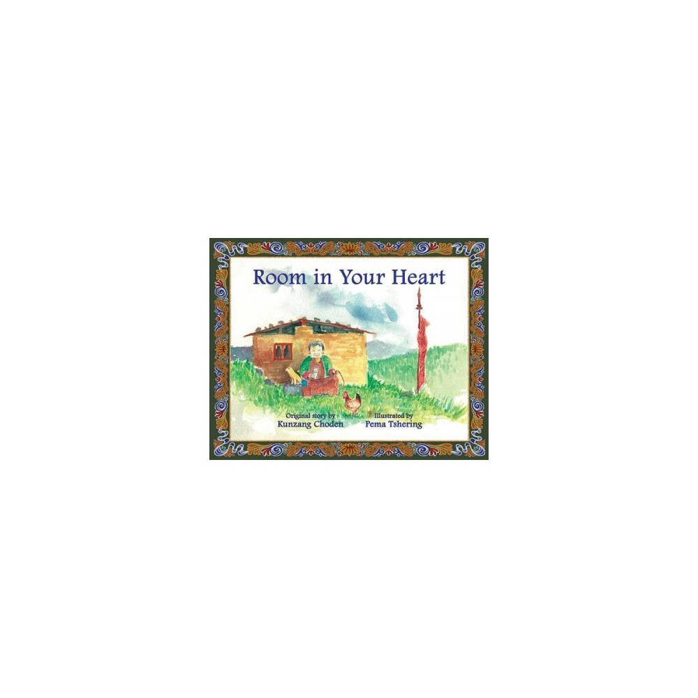 Room in Your Heart - by Kunzang Choden (Hardcover)
