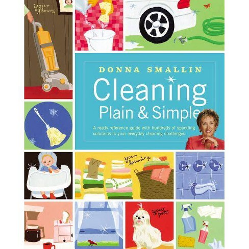 Cleaning Plain & Simple - by  Donna Smallin (Paperback) - image 1 of 1
