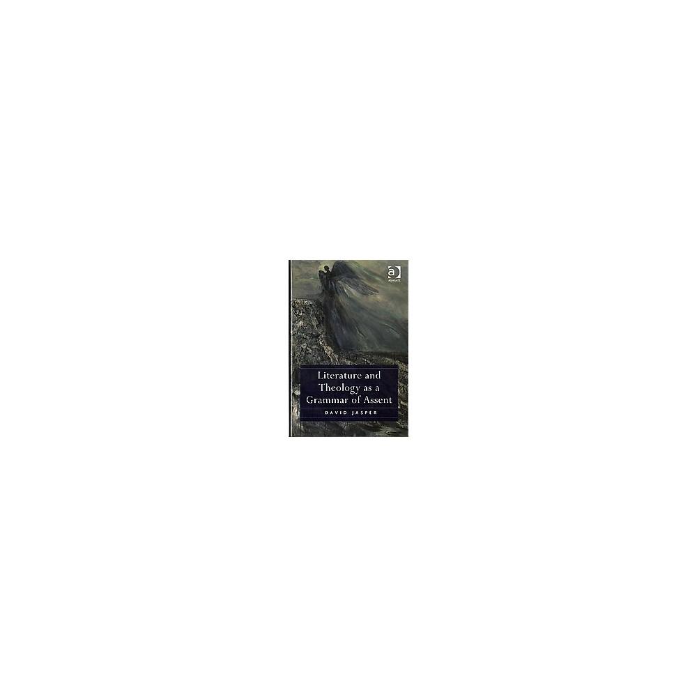 Literature and Theology as a Grammar of Assent (Hardcover) (David Jasper)