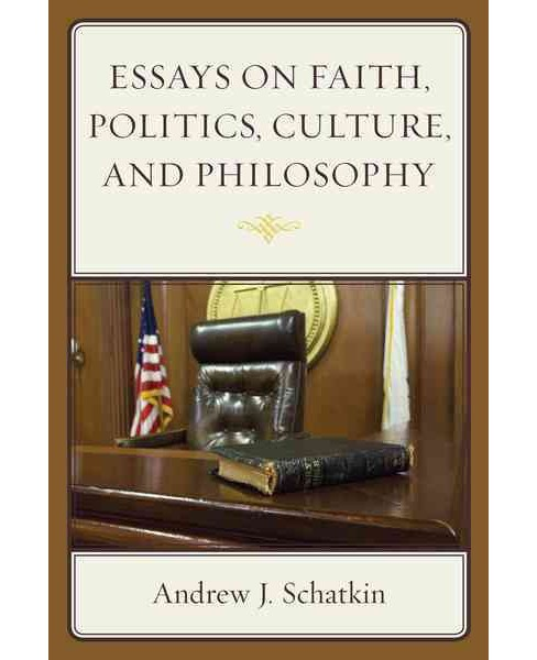 Essays on Faith, Politics, Culture, and Philosophy -  by Andrew J. Schatkin (Paperback) - image 1 of 1