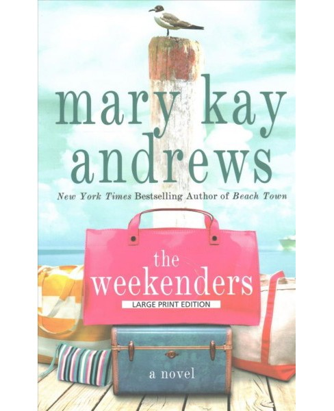 Weekenders (Large Print) (Paperback) (Mary Kay Andrews) - image 1 of 1