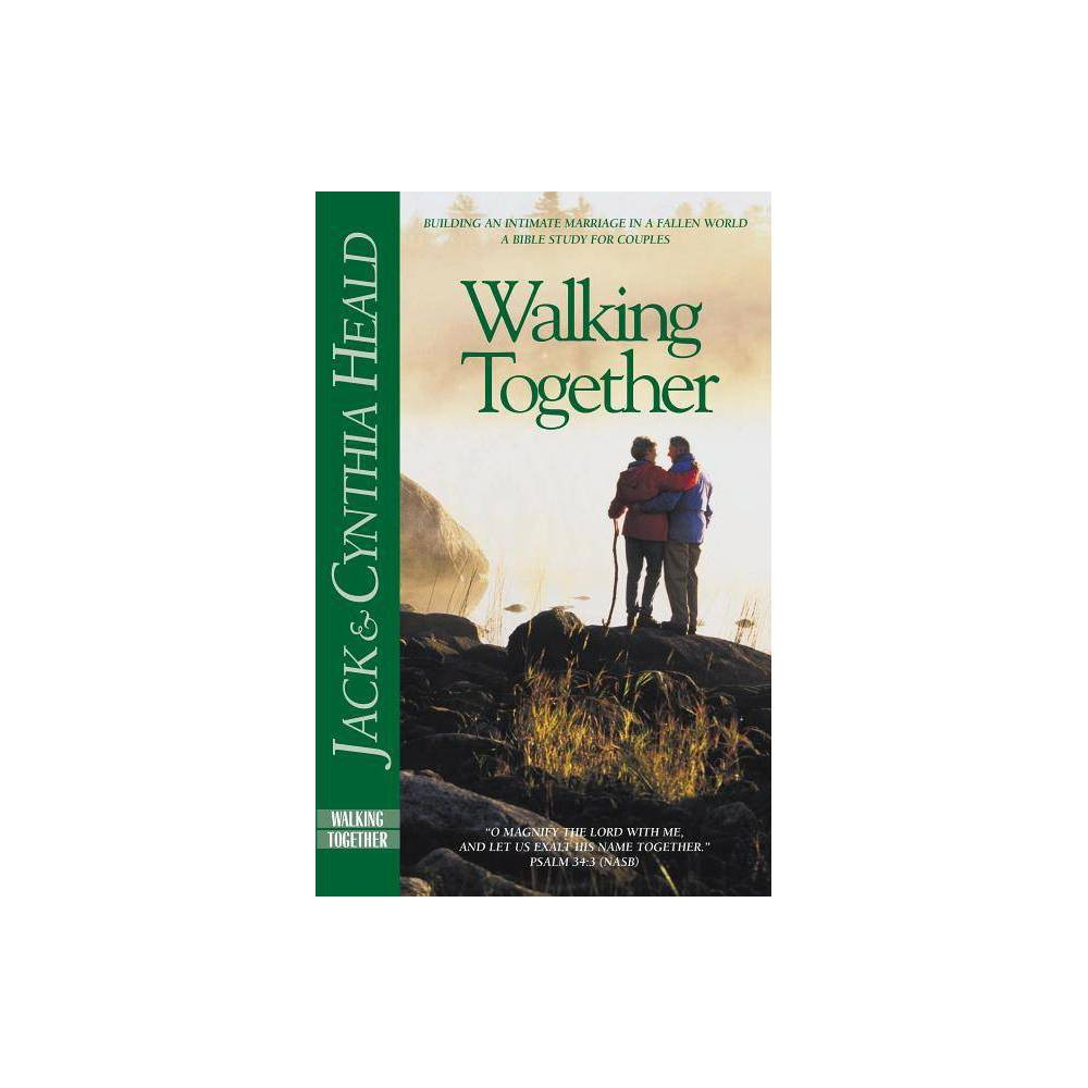 Walking Together Heald Studies By Cynthia Heald Paperback