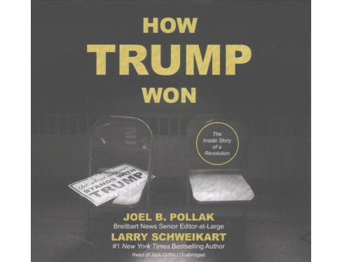 How Trump Won : The Inside Story of a Revolution: Library Edition (Unabridged) (CD/Spoken Word) (Joel B. - image 1 of 1