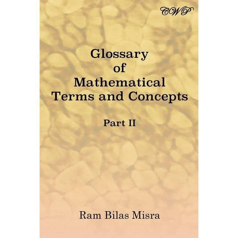 Glossary of Mathematical Terms and Concepts (Part II) - (Mathematics) by  Ram Bilas Misra (Paperback) - image 1 of 1