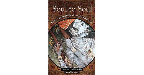 Soul to Soul : Poems, Prayers and Stories to End a Yoga Class (Reprint) (Paperback) - image 1 of 1