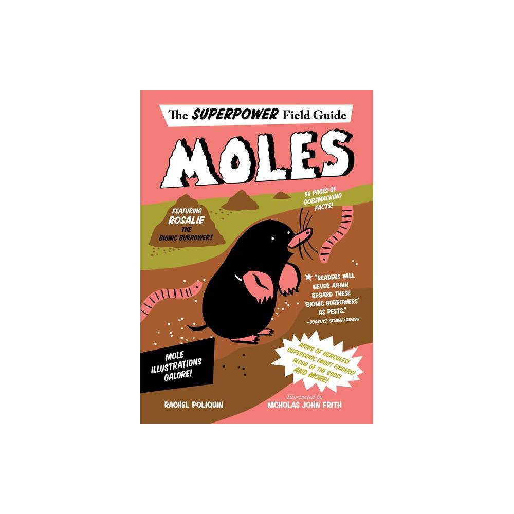 Moles Superpower Field Guide By Rachel Poliquin Paperback