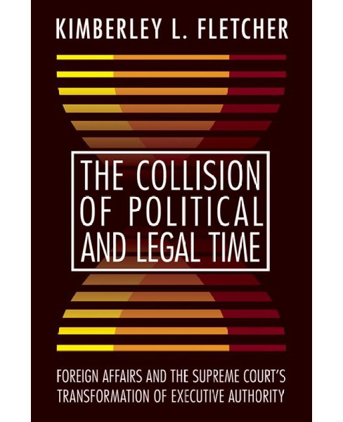 Collision of Political and Legal Time : Foreign Affairs and the Supreme Court's Transformation of - image 1 of 1