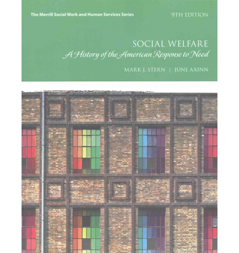 Social Welfare : A History of the American Response to Need (Paperback) (Mark J. Stern & June Axinn) - image 1 of 1