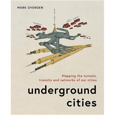 Underground Cities - by  Mark Ovenden (Hardcover) - image 1 of 1