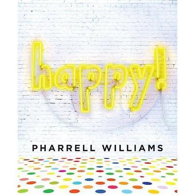 Happy! (Hardcover) by Pharrell Williams