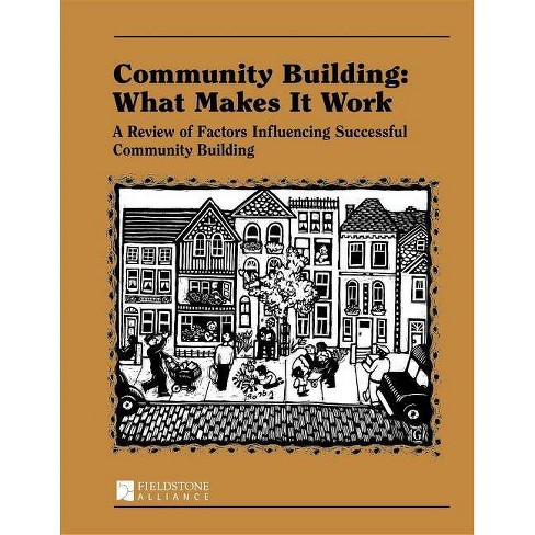 Community Building: What Makes It Work - by  Paul W Mattessich (Paperback) - image 1 of 1