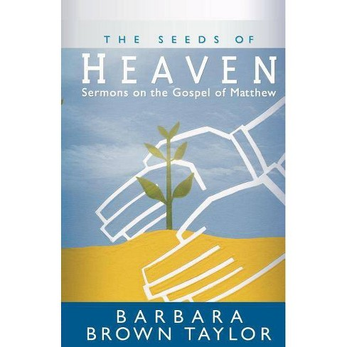 The Seeds of Heaven - by  Barbara Brown Taylor (Paperback) - image 1 of 1