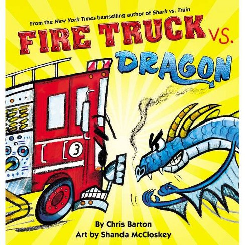 Fire Truck vs. Dragon - by  Chris Barton (Hardcover) - image 1 of 1