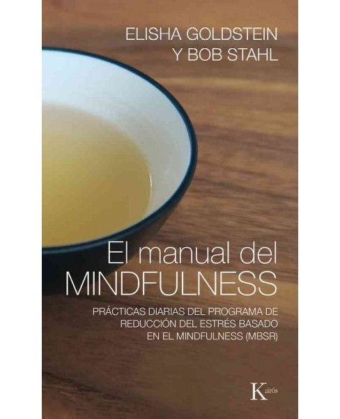 El manual del mindfulness / The mindfulness Manual : Prácticas diarias del programa de - image 1 of 1