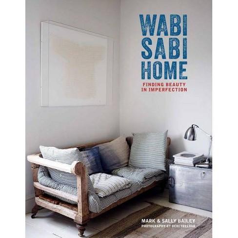 Wabi-Sabi Home - by  Mark Bailey & Sally Bailey (Hardcover) - image 1 of 1