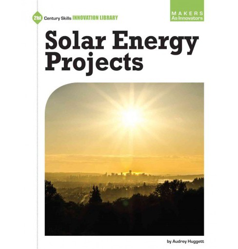 Solar Energy Projects (Paperback) (Audrey Huggett) - image 1 of 1