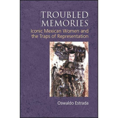 Troubled Memories - (Suny Series, Genders in the Global South) by  Oswaldo Estrada (Hardcover) - image 1 of 1