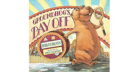 Groundhog's Day Off (School And Library) (Robb Pearlman) - image 1 of 1