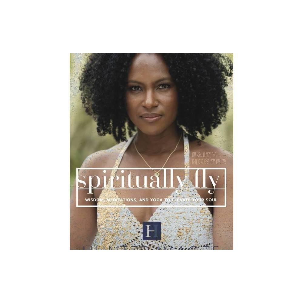 Spiritually Fly By Faith Hunter Paperback