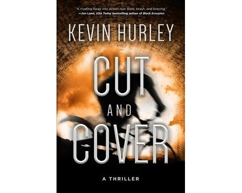 Cut and Cover (Reprint) (Paperback) (Kevin Hurley) - image 1 of 1