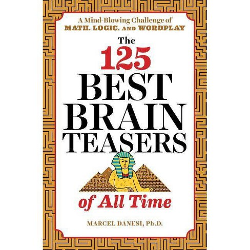 The 125 Best Brain Teasers of All Time - by  Marcel Danesi (Paperback) - image 1 of 1
