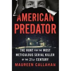 American Predator - by  Maureen Callahan (Hardcover)