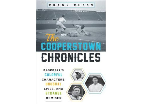 Cooperstown Chronicles : Baseball's Colorful Characters, Unusual Lives, and Strange Demises (Paperback) - image 1 of 1