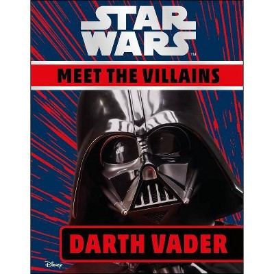 Star Wars Meet the Villains Darth Vader - by  Ruth Amos (Hardcover)