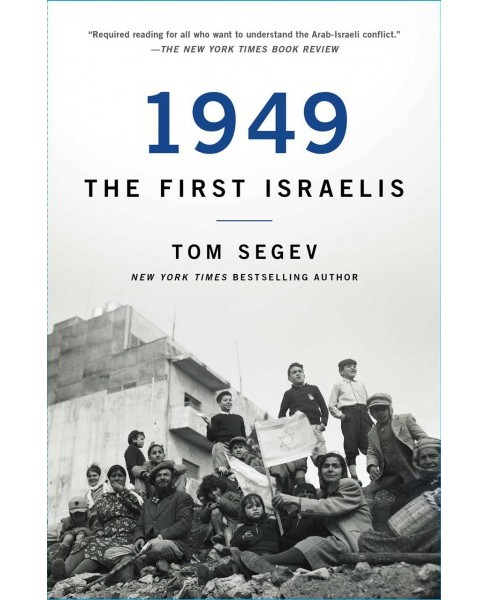 1949 the First Israelis -  Reprint by Tom Segev (Paperback) - image 1 of 1