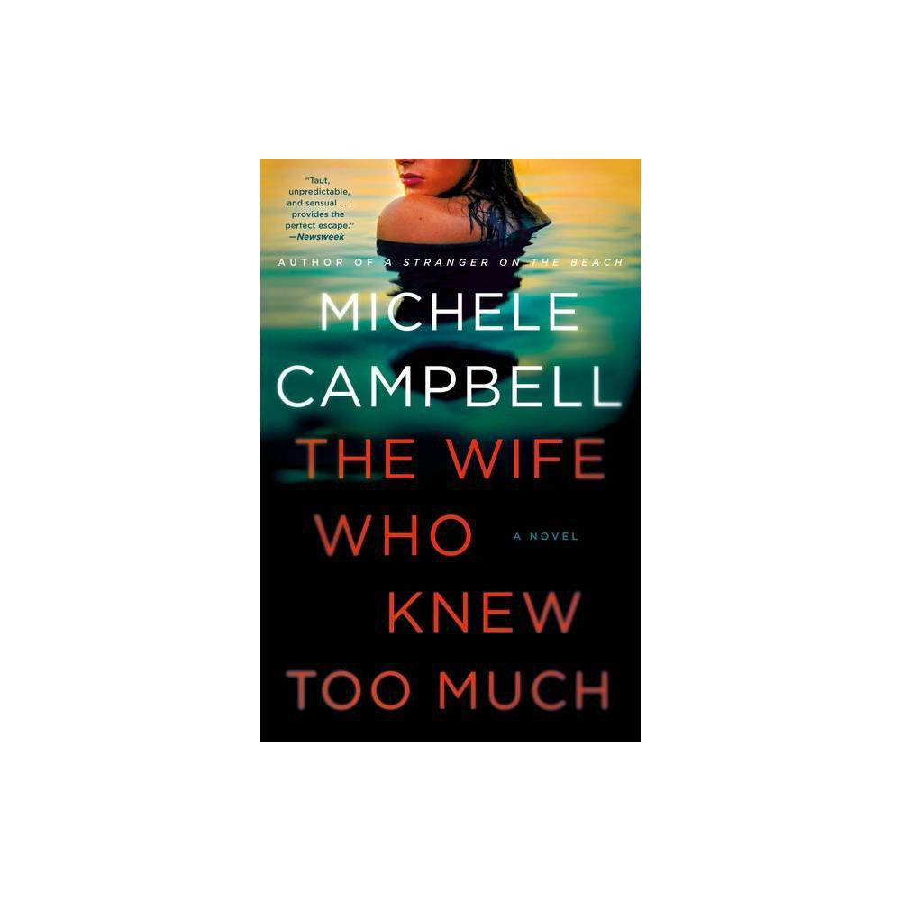 The Wife Who Knew Too Much By Michele Campbell Paperback