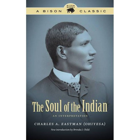The Soul of the Indian - by  Charles A Eastman (Paperback) - image 1 of 1
