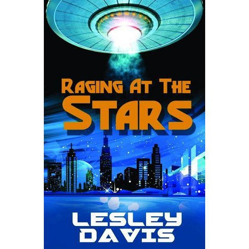Raging at the Stars - by  Lesley Davis (Paperback) - image 1 of 1