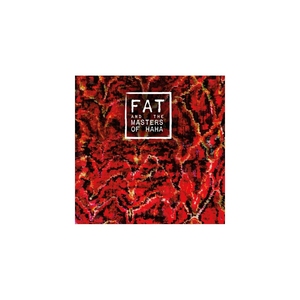 Fat And The Masters - Fat And The Masters Of Haha (CD)