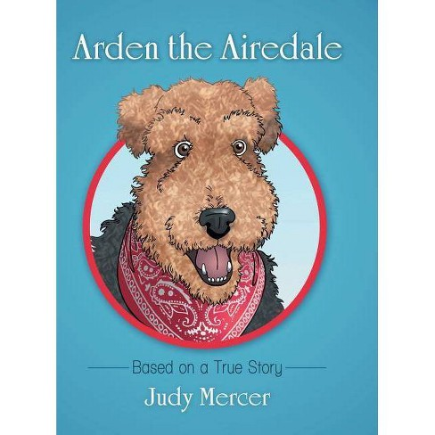 Arden the Airedale - by  Judy Mercer (Hardcover) - image 1 of 1