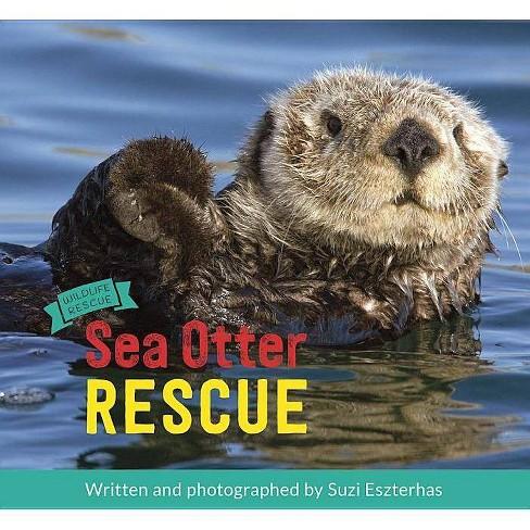 Sea Otter Rescue - (Wildlife Rescue) (Hardcover) - image 1 of 1