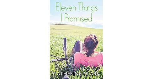 Eleven Things I Promised (Paperback) (Catherine Clark) - image 1 of 1