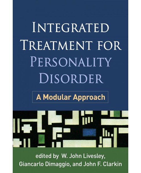 Integrated Treatment for Personality Disorder : A Modular Approach (Reprint) (Paperback) - image 1 of 1