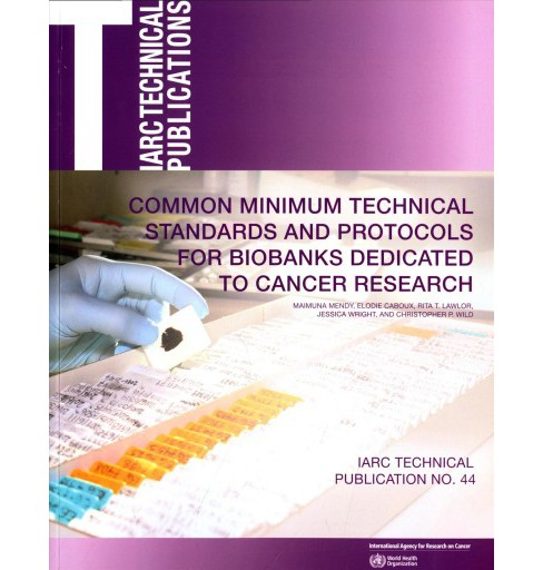 Common Minimum Technical Standards and Protocols for Biobanks Dedicated to Cancer Research (Paperback) - image 1 of 1