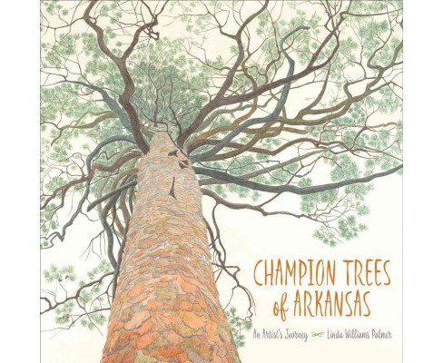 Champion Trees of Arkansas : An Artist's Journey (Hardcover) (Linda Williams Palmer) - image 1 of 1