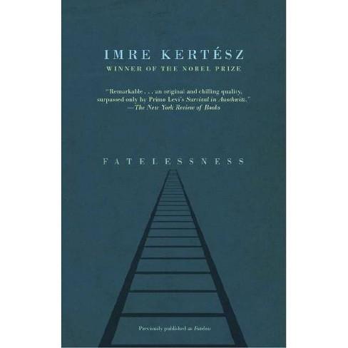 Fatelessness - (Vintage International) by  Imre Kertesz (Paperback) - image 1 of 1
