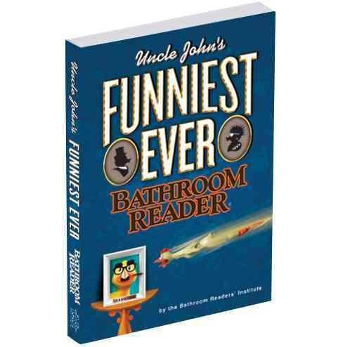 Uncle John's Funniest Ever Bathroom Read ( Uncle John's Bathroom Reader) (Paperback) by Bathroom Readers' Institute - image 1 of 1